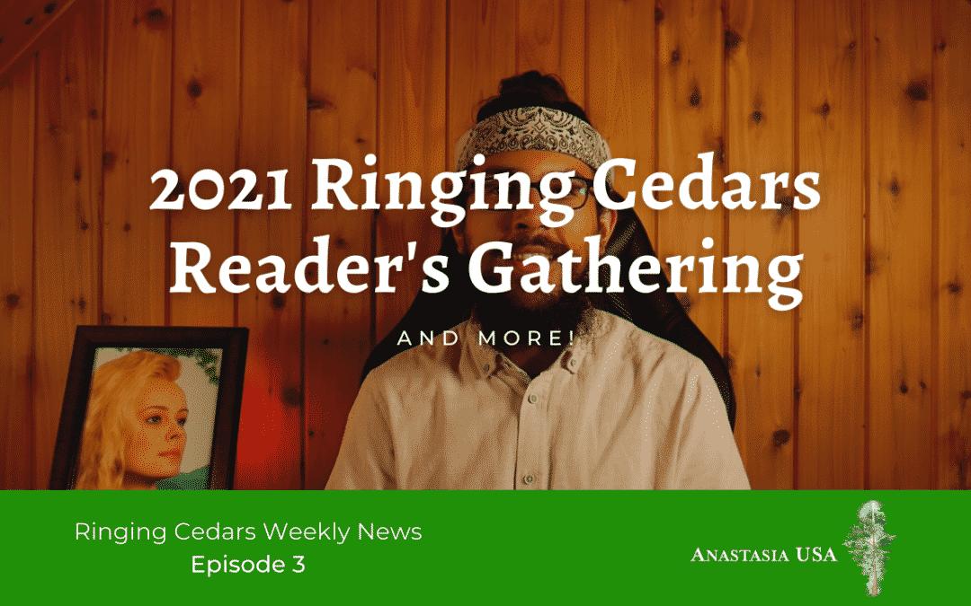Ringing Cedars North America Weekly News | Episode 3, 5/17/2021